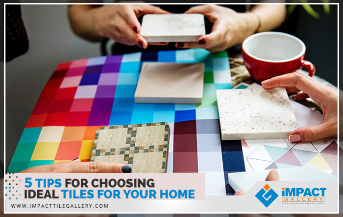 things to consider while choosing ideal tiles for your home